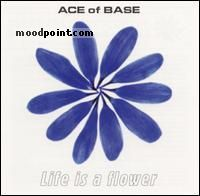 Ace of Base - Life Is A Flower Album