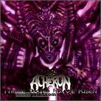 Acheron - Those Who Have Risen Album