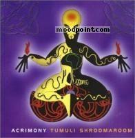 Acrimony - Tumuli Shroomaroom Album