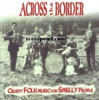 Across The Border - Crusty Folk Music For Smelly People Album