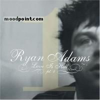 Adams Ryan - Love Is Hell Part 1 Album