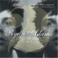 Adams Ryan - Love Is Hell Part 2 Album