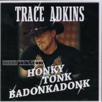 Adkins Trace - Honky Tonk Badonkadonk Album