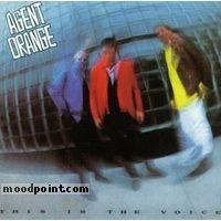 Agent Orange - This Is the Voice Album