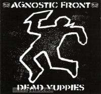 Agnostic Front - Dead Yuppies Album