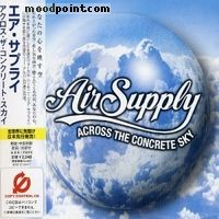 Air Supply - Across the Concrete Sky Album