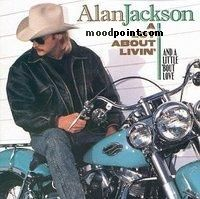 Alan Jackson - A Lot About Living Album