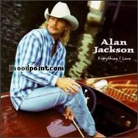 Alan Jackson - Everything I Love Album