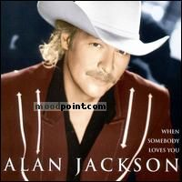 Alan Jackson - When Somebody Loves You Album