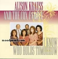ALISON KRAUSS AND THE COX FAMILY - I Know Who Holds Tomorrow Album