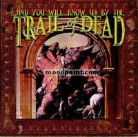 And You Will Know Us by the Trail of Dead - And You Will Know Us By the Trail of Dead Album