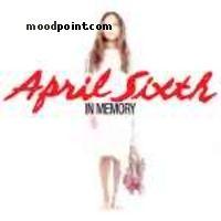April Sixth - In Memory Album