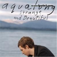 Aqualung - Strange and Beautiful Album