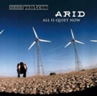 Arid - All Is Quiet Now Album