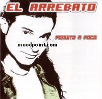Arrebato El - Poquito a Poco Album