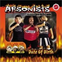 Arsonists - Date of Birth Album