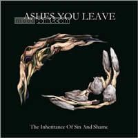 Ashes You Leave - The Inheritance Of Sin and Shame Album
