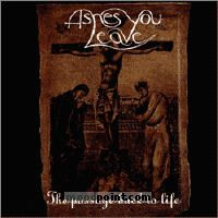 Ashes You Leave - The Passage Back To Life Album