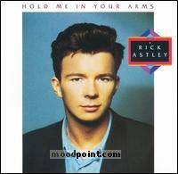 Astley Rick - Hold Me In Your Arms Album