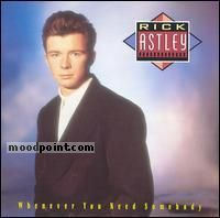 Astley Rick - Whenever You Need Somebody Album