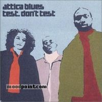 Attica Blues - Test. Don