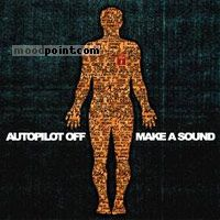 Autopilot Off - Make a sound Album