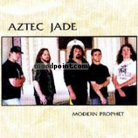 Aztec Jade - Modern Profet Album