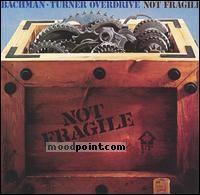 Bachman-Turner Overdrive - Not Fragile Album