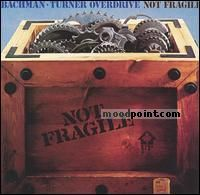 Bachman - Turner Overdrive - Not Fragile Album