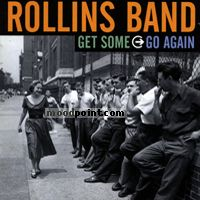 Band Rollins - Get Some - Go Again Album