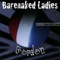 Bare Naked Ladies - Gordon Album