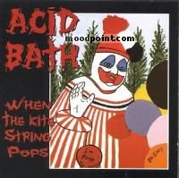 Bath Acid - When the Kite String Pops Album