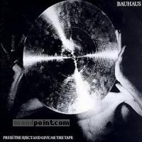 Bauhaus - Press The Eject and Give Me The Tape Album