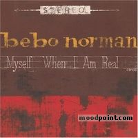 Bebo Norman - Myself When I Am Real Album