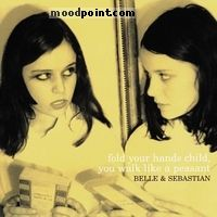 Belle And Sebastian - Fold Your Hands Child, You Walk Like A Peasant Album