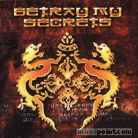 Betray My Secrets - Betray My Secrets Album
