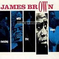 Brown James - Messing with the Blues CD1 Album