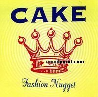 Cake - Fashion Nugget Album