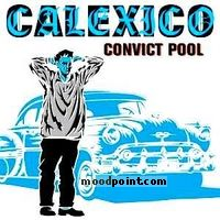 Calexico - Convict Pool Album