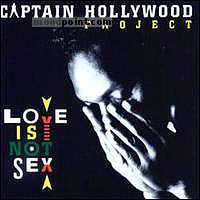 Captain Hollywood Project - Love Is Not Sex Album