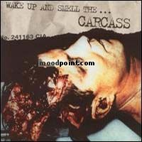 Carcass - Wake Up and Smell The Carcass Album