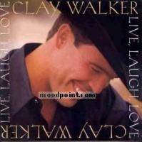Clay Walker - Live Laugh Love Album