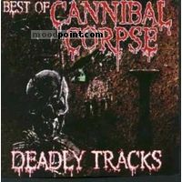 Corpse Cannibal - Deadly Tracks - The Best Of Cannibal Corpse Album