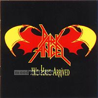 Dark Angel - We Have Arrived Album