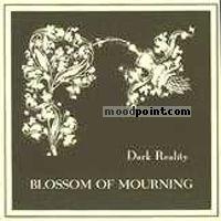 Dark Reality - Blossom Of Mourning Album