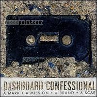 Dashboard Confessional - A Mark, A Mission, A Brand, A Scar Album