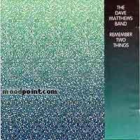 Dave Matthews Band - Remember Two Things Album