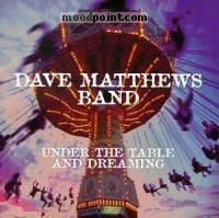 Dave Matthews Band - Under The Table and Dreaming Album