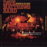 Dave Matthews Band - Weekend On The Rocks (CD 1) Album