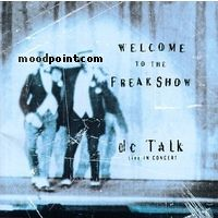 DC Talk - Welcome to the Freak Show: DC Talk Live in Concert Album